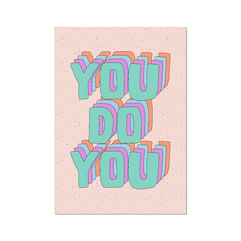 You Do You Fine Art Print