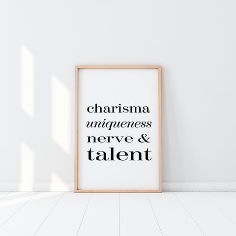 Charisma Uniqueness Nerve & Talent Fine Art Print