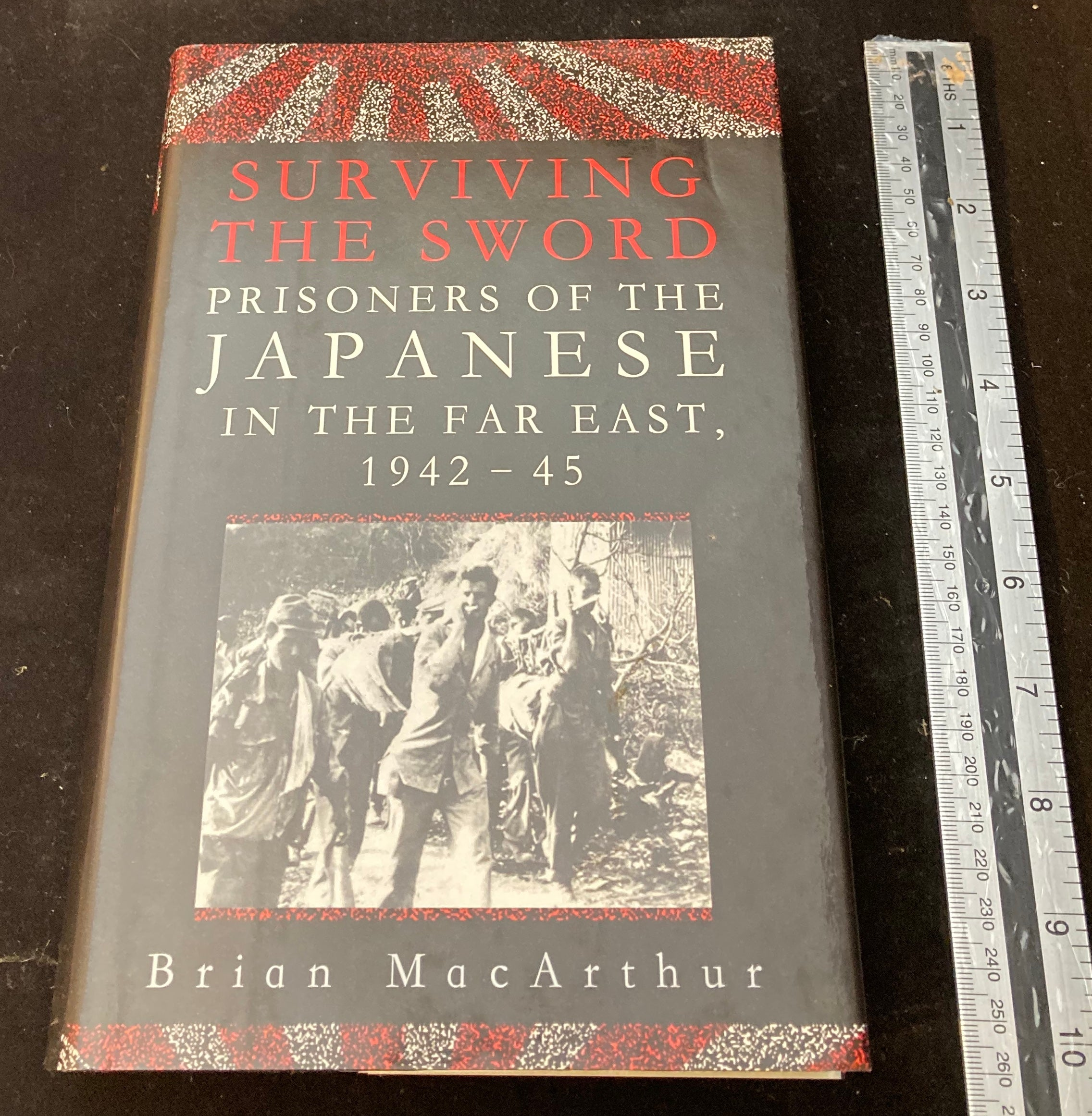 Surviving the Sword , prisoners of the Japanese in the Far East . 1942-45 - Yamazakura