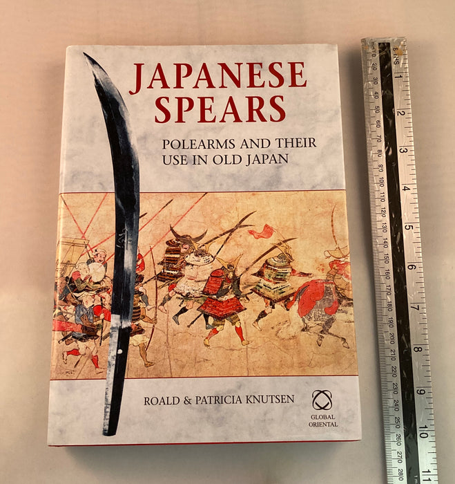 Japanese Spears , polearms and their use in old Japan . Knutsen - Yamazakura