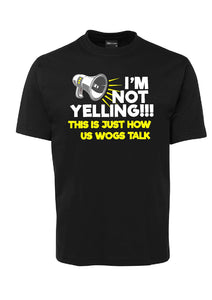 """I'M NOT YELLING"" T-Shirt"