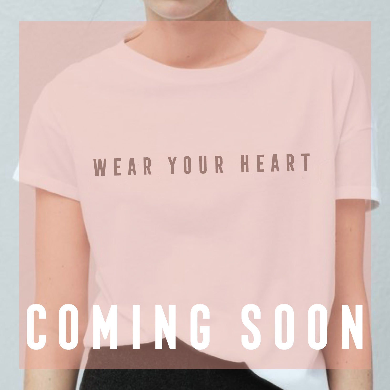 Wear Your Heart T-shirt