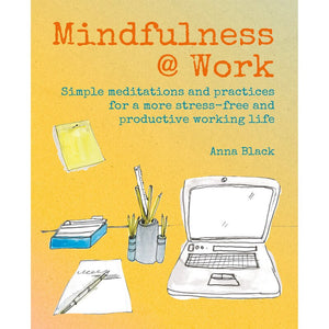 Mindfulness @ Work | Anna Black