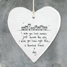 Load image into Gallery viewer, Porcelain Hanging Heart Plaque | I Wish You Lived Nearer