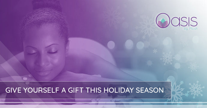 Give Yourself a Gift This Holiday Season Give Yourself a Gift This Holiday Season