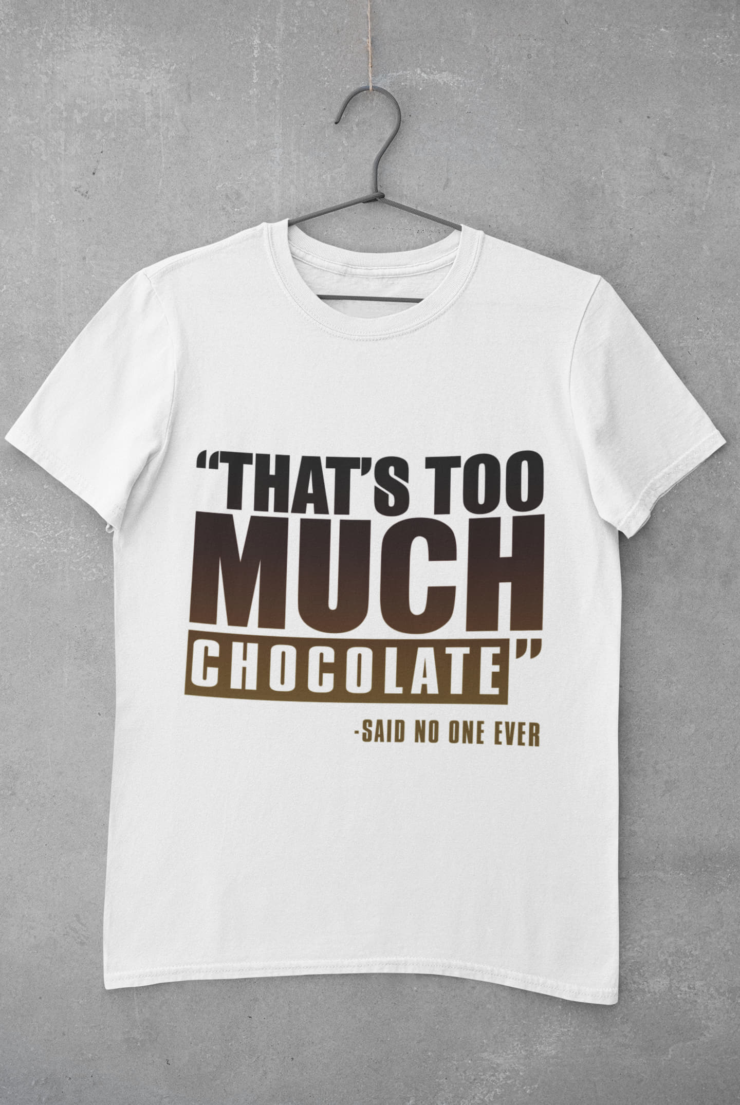 That's Too Much Chocolate Tee