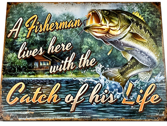 A Fisherman Lives Here (With The Catch Of His Life)- Tin Sign