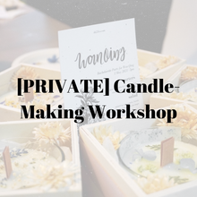Load image into Gallery viewer, Private Candle-Making Workshop