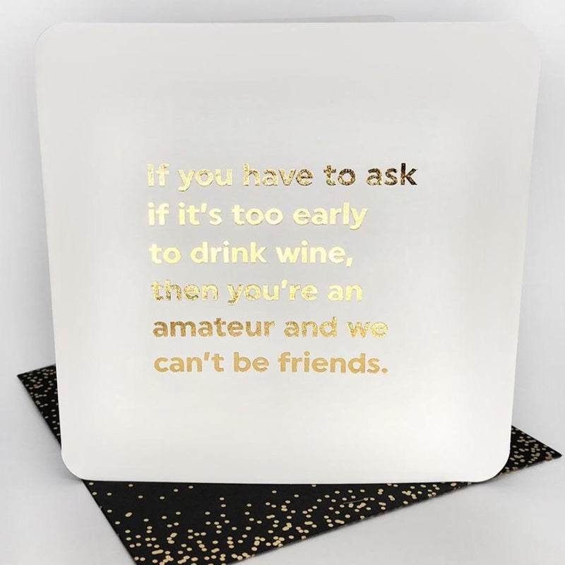 Too Early To Drink Wine Card