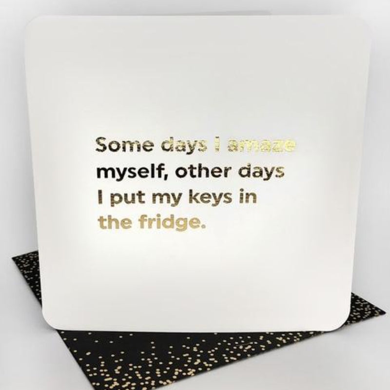 Some Days I amaze Myself Card