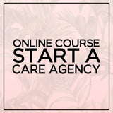 Online Course - Start a Care Agency