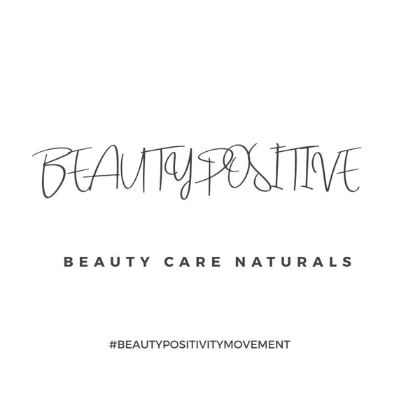Beauty Positive | Beauty Care Naturals