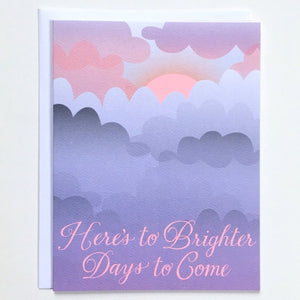 Greeting Card: BRIGHTER DAYS TO COME