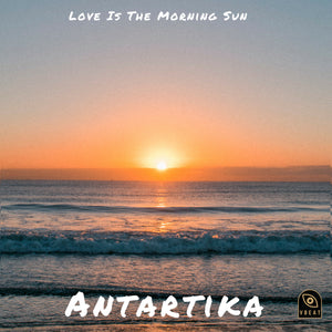 Antartika - Love Is the Morning Sun
