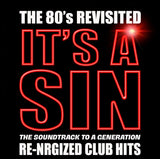 IT'S A SIN - THE 80'S REVISITED RE-NRGiZED CLUB HITS!