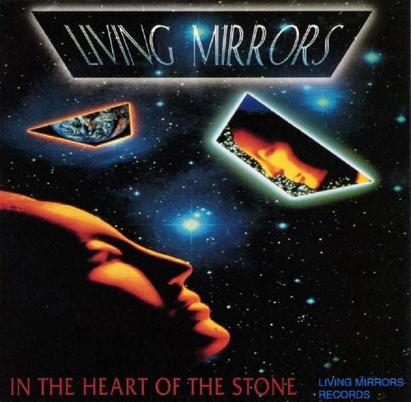 Living Mirrors - In the Heart of the Stone
