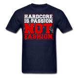Hardcore Is Passion NOT Fashion - Men's T-Shirt - navy