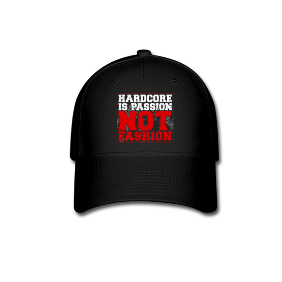 Hardcore is Passion - Not Fashion Baseball Cap - black