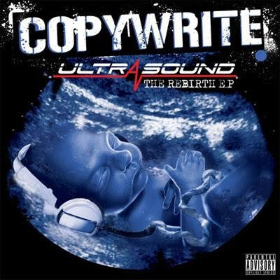 Copywrite - Ultrasound The Rebirth E.P