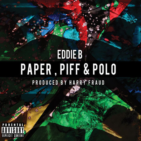 Eddie B - Paper, Piff, and Polo