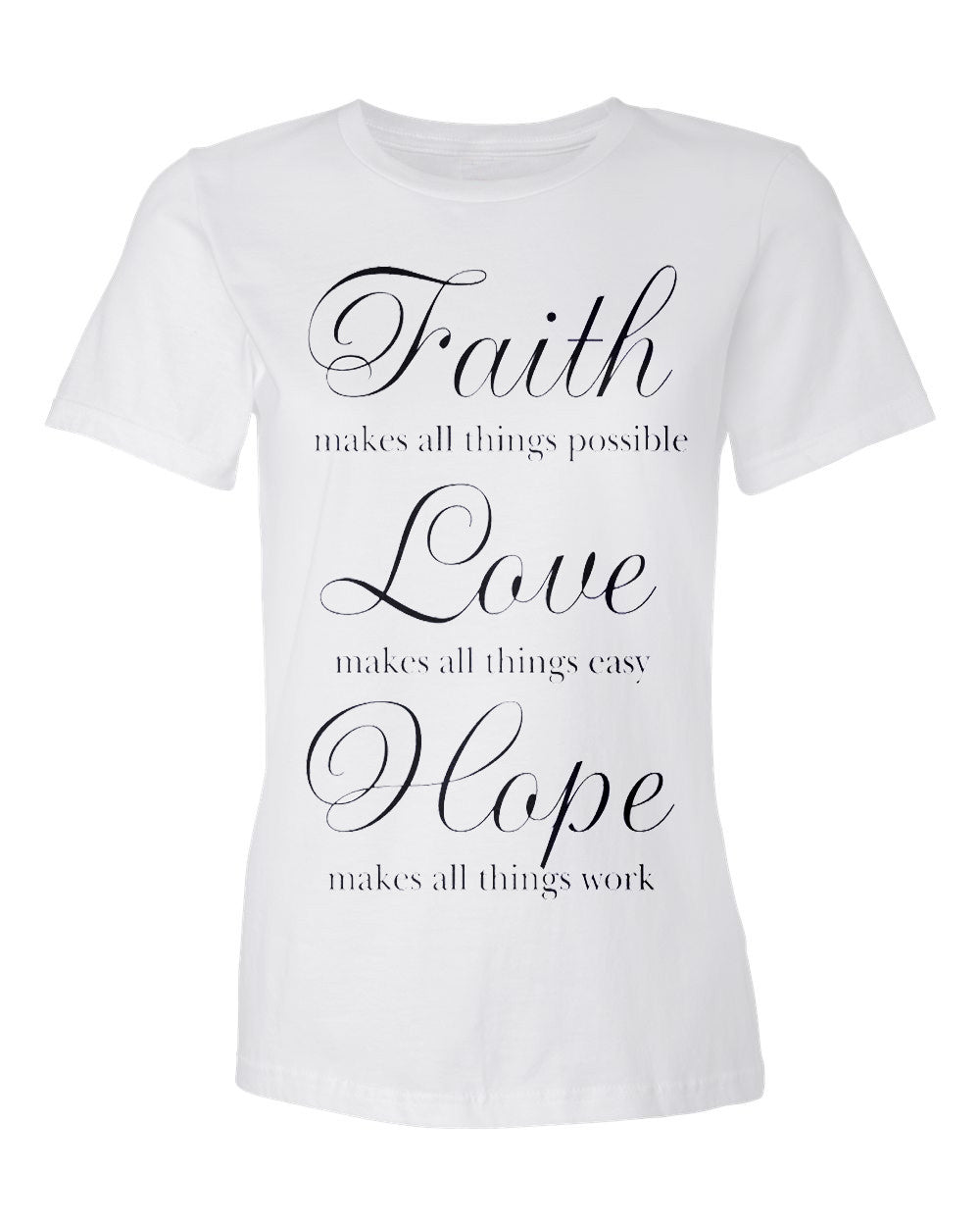 Faith Makes All Things Possible Ladies Tee