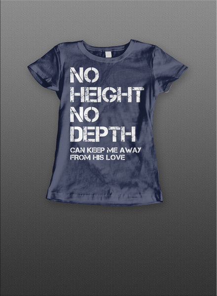 No Height No Depth Ladies Tee