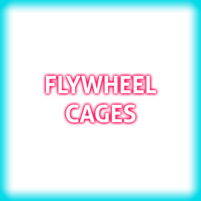 Flywheel Cages