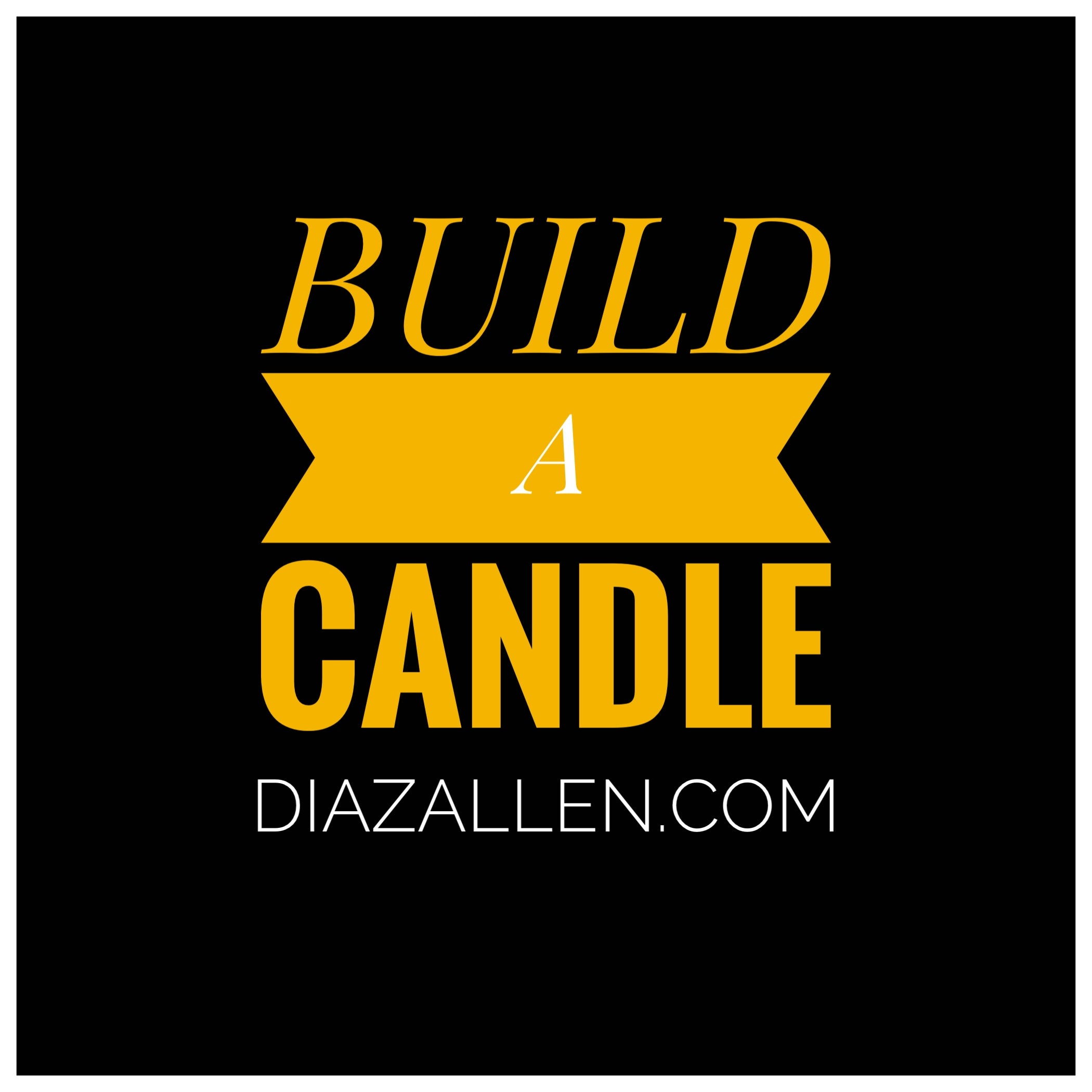 BUILD A CANDLE