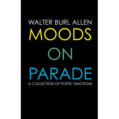 MOODS ON PARADE: A COLLECTION OF POETIC EMOTIONS