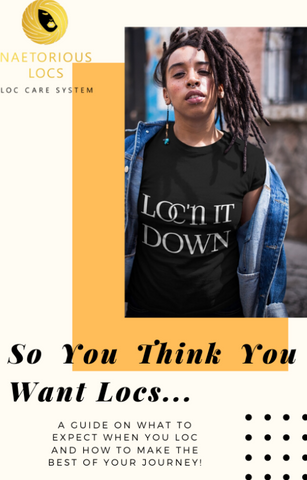 So you Think You Want Locs?