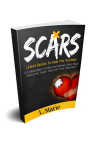 "Scars ""Untold Stories to Heal The Troubled"""