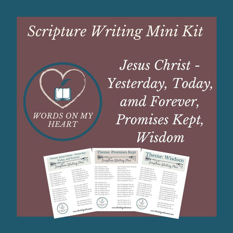 Scripture Writing Mini Kit #9 - Jesus Christ - Yesterday, Today, & Forever, Promises Kept, and Wisdom