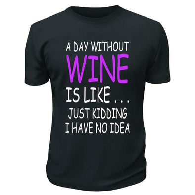 A Day Without Wine TShirt