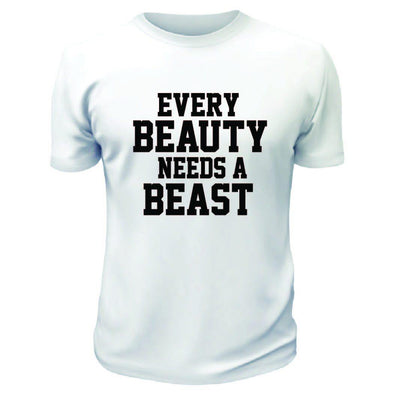 Every Beauty Needs a Beast TShirt