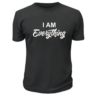 I Am Everything TShirt