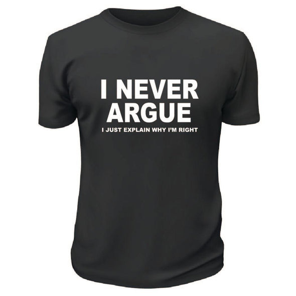 I Never Argue TShirt