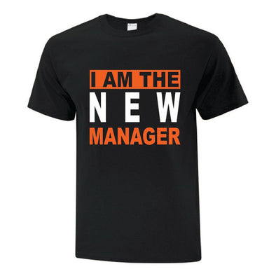 I Am The New Manager TShirt