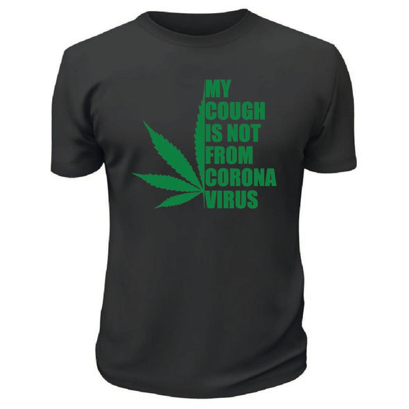 My Cough Is Not From Corona Virus TShirt