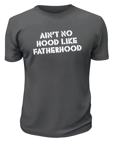 Ain't No Hood Like Father Hood Shirt