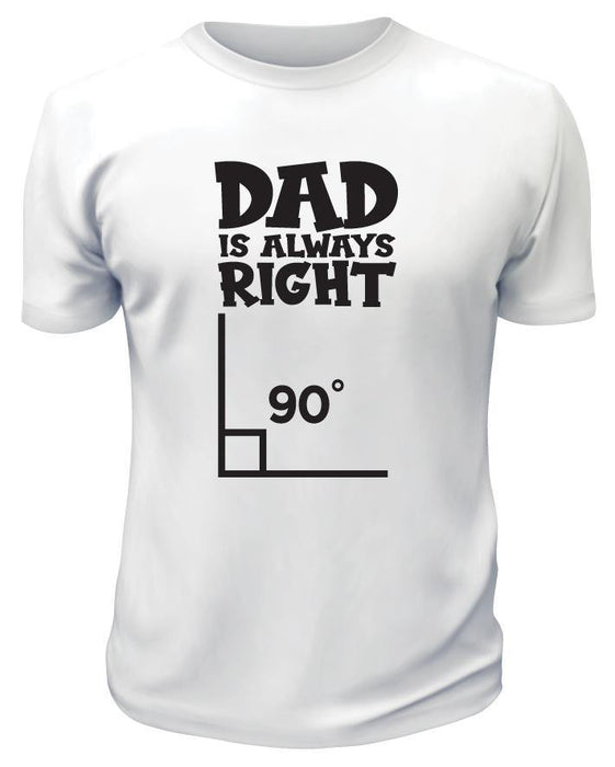 Dad Is Always Right TShirt