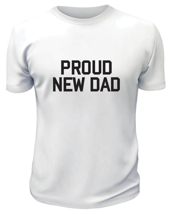 Proud New Dad TShirt
