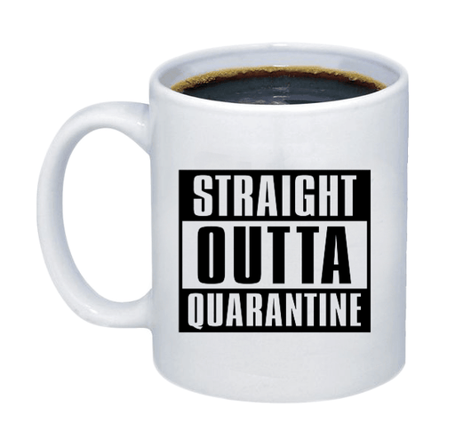Straight Outta Quarantine Coffee Mug - Printwell Custom Tees