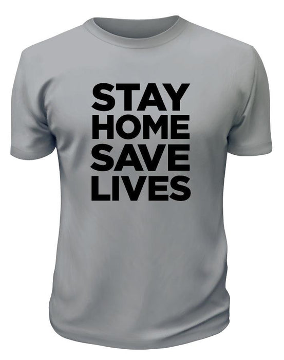 Stay Home Save Lives - Printwell Custom Tees