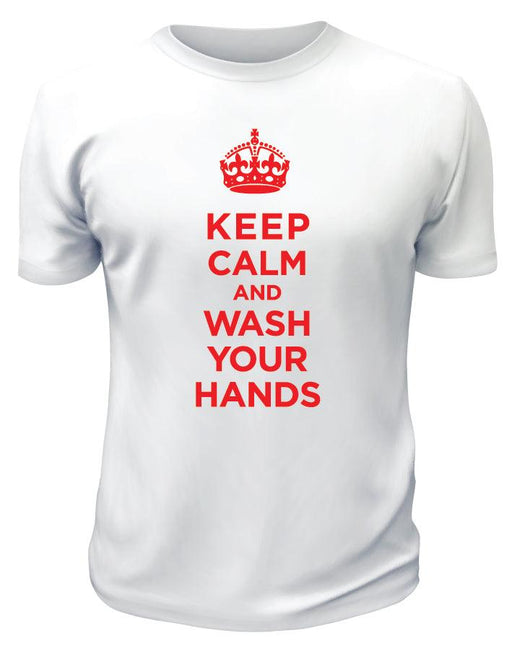 Keep Calm and Wash Your Hands TShirt - Printwell Custom Tees