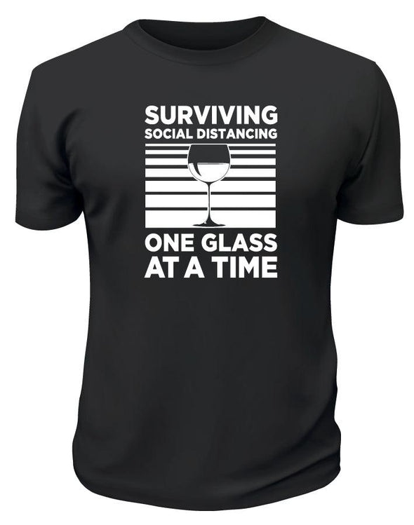 Surviving Social Distancing One Glass At A Time TShirt - Printwell Custom Tees