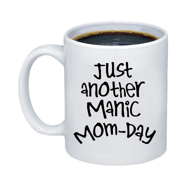 Just Another Manic Mom Day Coffee Mug