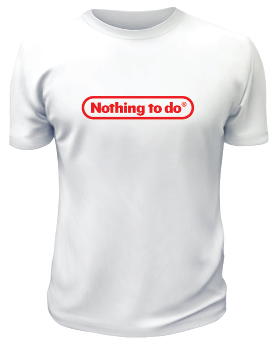 Nothing To Do TShirt