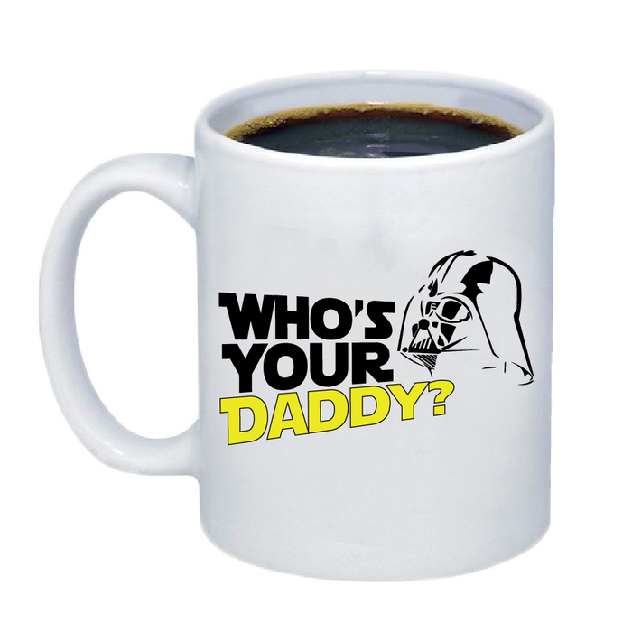 Who Is Your Daddy Coffee Mug