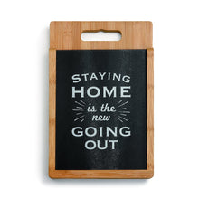 "Load image into Gallery viewer, Cutting Board ""Staying Home Is The New Going Out"""