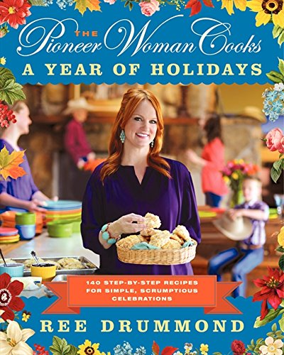 Pioneer Woman Cookbook - A Year of Holidays
